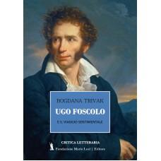 Ugo Foscolo e il viaggio sentimentale